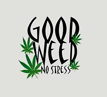 Good weed ; no stress Womens Fitted T-Shirt