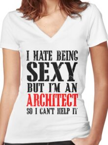 I HATE BEING SEXY BUT I'M AN ARCHITECT SO I CAN'T HELP IT Women's Fitted V-Neck T-Shirt