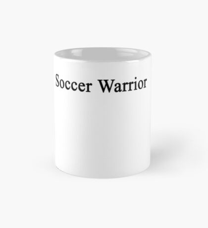Soccer Warrior  Mug