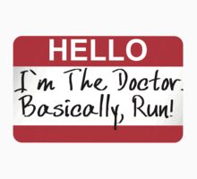 DOCTOR WHO I'M THE DOCTOR BASICALLY RUN