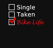 SINGLE TAKEN BIKE LIFE Unisex T-Shirt