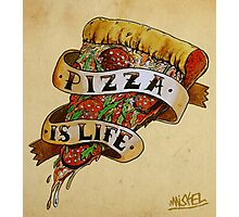 Pizza is Life Photographic Print