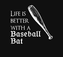 LIFE IS BETTER WITH A BASEBALL BAT Unisex T-Shirt