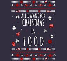 all I want for christmas is FOOD - ugly christmas sweater #2 Long Sleeve T-Shirt
