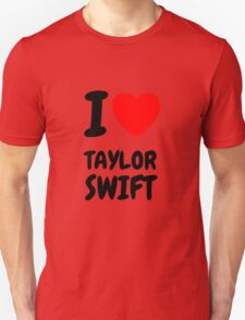 i love taylor swift T-Shirt