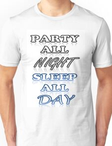 PARTY ALL NIGHT! Unisex T-Shirt