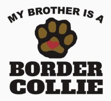 My Brother Is A Border Collie Kids Clothes