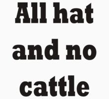 All hat and no cattle Kids Tee