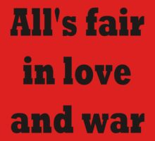 All's fair in love and war One Piece - Short Sleeve