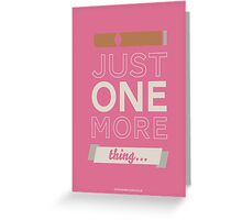 Just one more thing... Greeting Card
