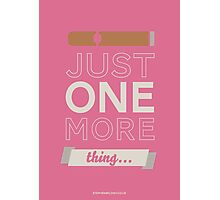 Just one more thing... Photographic Print