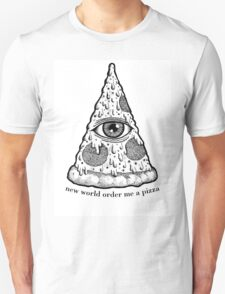New World Order Me a Pizza Unisex T-Shirt