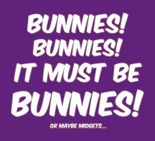It must be bunnies