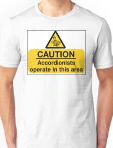 Caution - Accordionists Unisex T-Shirt