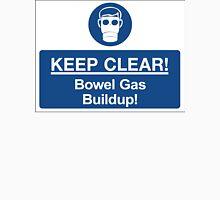 Bowel Gas Buildup! Unisex T-Shirt