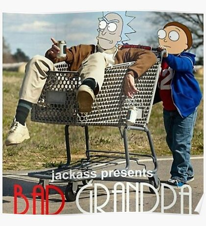 Bad Grandpa: Rick and Morty Poster