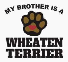 My Brother Is A Wheaten Terrier Kids Clothes