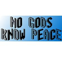 No gods, know peace (colorized bg) Photographic Print