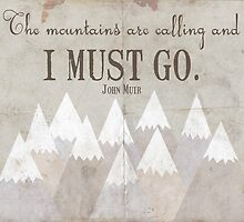The Mountains are Calling and I Must Go by emilywhy