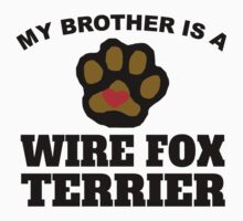 My Brother Is A Wire Fox Terrier Kids Clothes