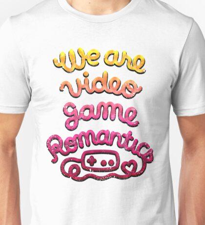 Escape Reality we are video game romantics Unisex T-Shirt