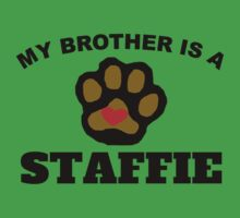 My Brother Is A Staffie Kids Clothes
