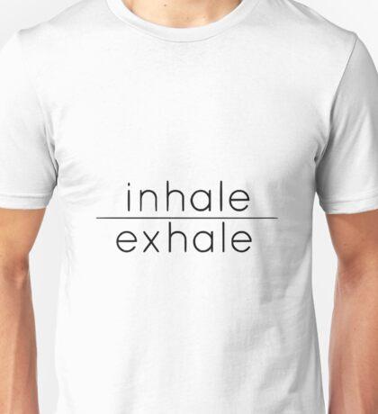 INHALE EXHALE BREATHE Unisex T-Shirt