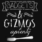 Gadgets and Gizmos Aplenty by ChandlerLasch