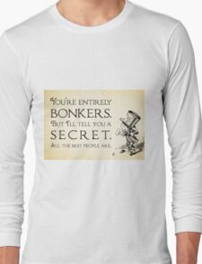 Alice in Wonderland Quote - You're Entirely Bonkers - Mad Hatter Quote - 0188 Long Sleeve T-Shirt