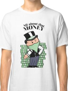 Mr. takeurmoneybags Classic T-Shirt