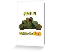 Smile... Wait for the Flash Greeting Card