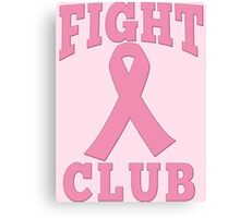 FIGHT CLUB Pink Ribbon for Breast Cancer Canvas Print