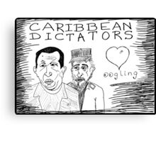 What Chavez and Castro Love  Canvas Print