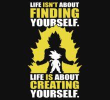 Life Is About Creating Yourself - Goku Super Saiyan by oolongtees