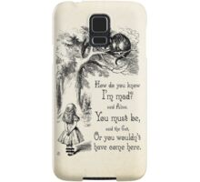Alice in Wonderland Quote - How Do You Know I'm Mad - Cheshire Cat Quote - 0173 Samsung Galaxy Case/Skin