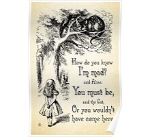 Alice in Wonderland Quote - How Do You Know I'm Mad - Cheshire Cat Quote - 0173 Poster