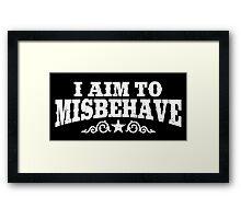 I Aim to Misbehave (White) Framed Print