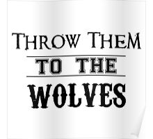 Throw Them To The Wolves Poster