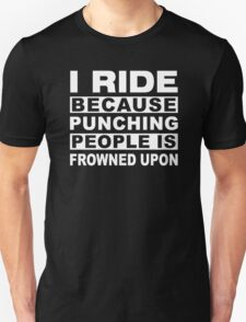 I ride because punching people is frowned upon Funny Horse rider Gift T-Shirt
