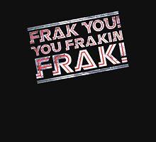 Frak you you frakin' frak! (Tilt) Full Colour Unisex T-Shirt