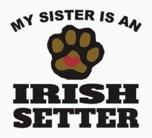 My Sister Is An Irish Setter Kids Clothes