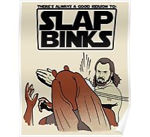 Slap Binks Poster