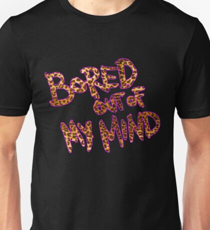 Bored Out Of My Mind Unisex T-Shirt