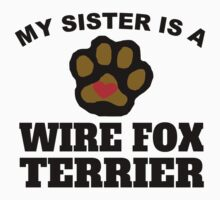 My Sister Is A Wire Fox Terrier Kids Clothes