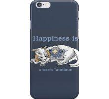 Happiness is like a warm tauntaun iPhone Case/Skin