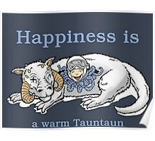 Happiness is like a warm tauntaun Poster