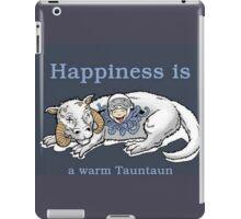 Happiness is like a warm tauntaun iPad Case/Skin