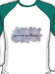 you are not your diagnosis T-Shirt