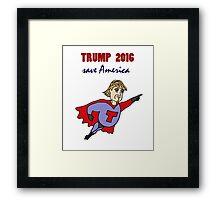 Funny Donald Trump Super Hero Framed Print