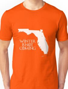 Winter is NOT coming Unisex T-Shirt